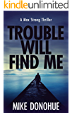 Trouble Will Find Me (Max Strong Book 4)