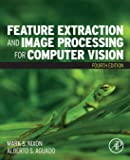 Feature Extraction and Image Processing for Computer Vision, Fourth Edition