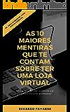 As 10 maiores mentiras que te contam sobre ter uma loja virtual