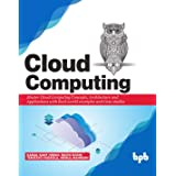 Cloud Computing: Master the Concepts, Architecture and Applications with Real-world examples and Case studies (English Editio