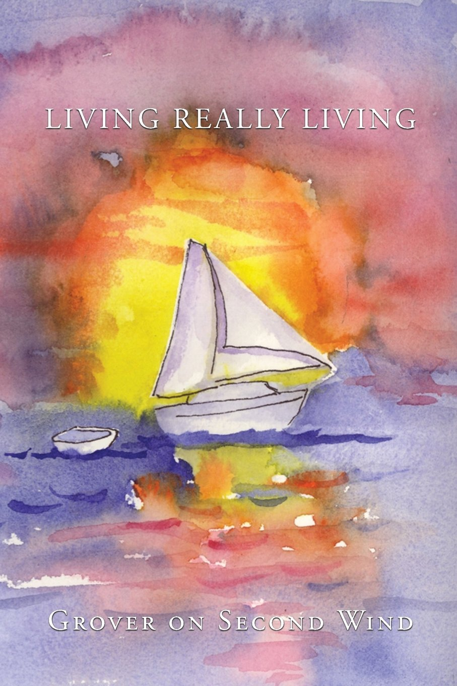 Read Online Living Really Living ebook