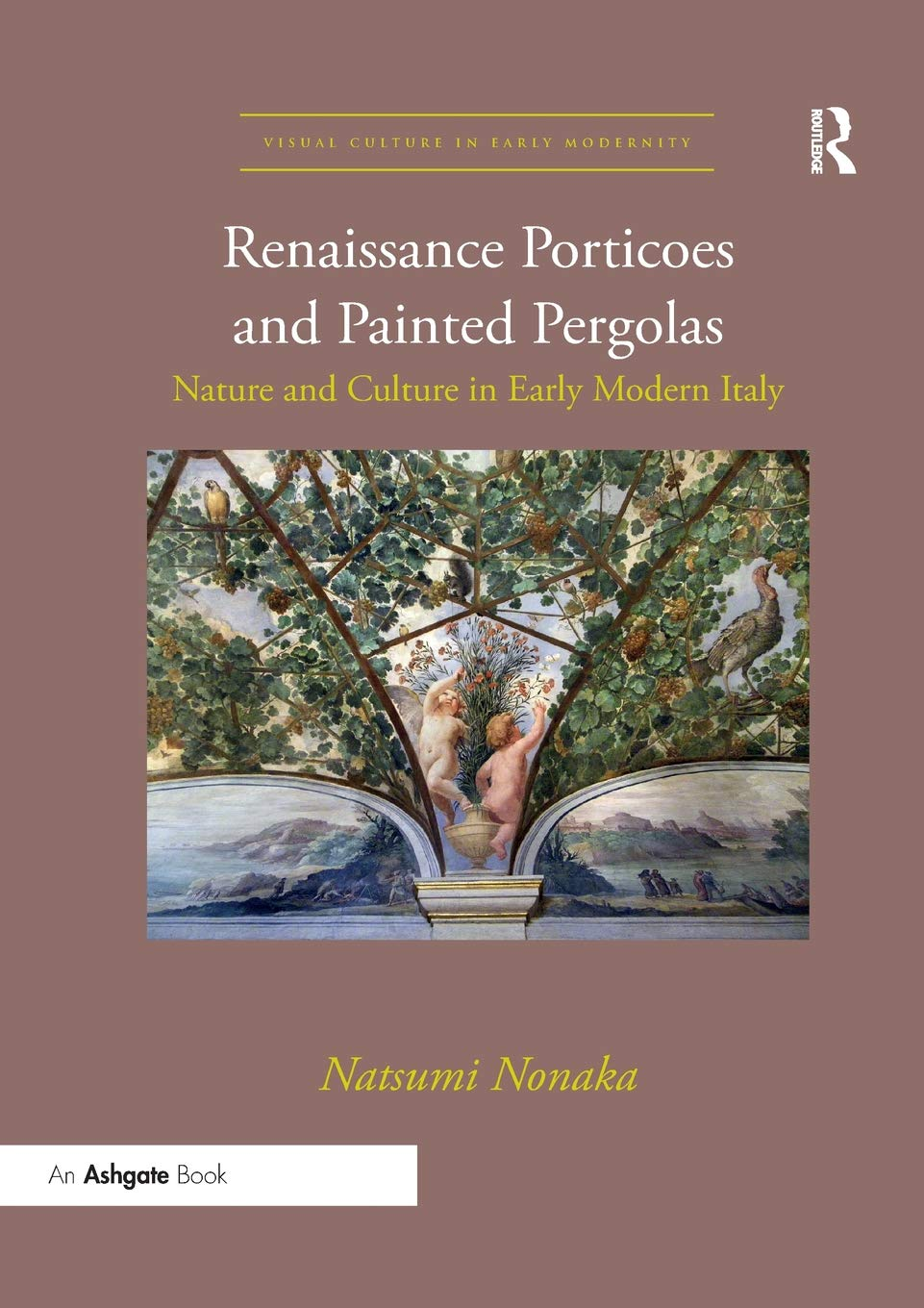 Renaissance Porticoes and Painted Pergolas: Nature and Culture in ...