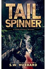 Tailspinner: a small town, outdoor adventure mystery (Frank Bennett Adirondack Mountain Mystery Series Book 5) Kindle Edition