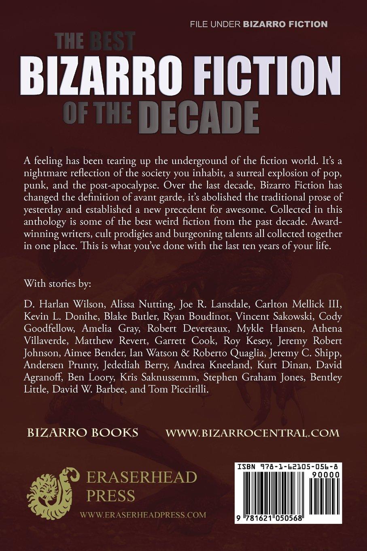 The Best Bizarro Fiction Of The Decade: Joe R Lansdale, Aimee Bender,  Alissa Nutting, Carlton Mellick Iii, Bentley Little, Ryan Boudinot, Ben  Loory,