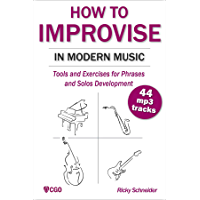 How to Improvise in Modern Music: Tools and Exercises for music and jazz improvisation (English Edition)