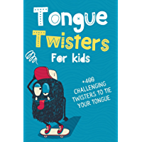 Tongue Twisters For Kids: Challenging Twisters To Tie Your Tongue
