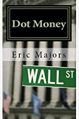 Dot Money Kindle Edition