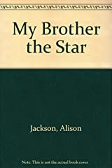 My Brother the Star: My Brother the Star Paperback