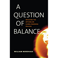 A Question of Balance: Weighing the Options on Global Warming Policies (English Edition)