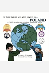 If You Were Me and Lived in... Poland: A Child's Introduction to Cultures Around the World Kindle Edition