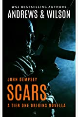 SCARS: John Dempsey Novella (Tier One Origins Book 1) Kindle Edition