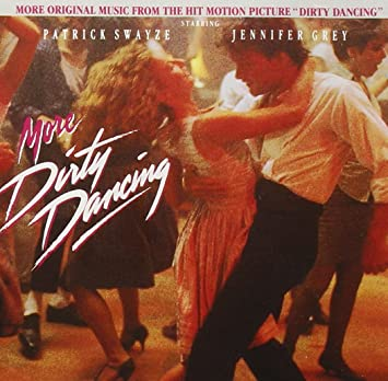 John Morris Various Artists More Dirty Dancing 1987 Film Additional Soundtrack Amazon Com Music