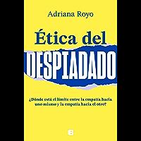 Ética del despiadado (Spanish Edition)