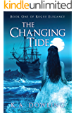 The Changing Tide: Book One of Rogue Elegance