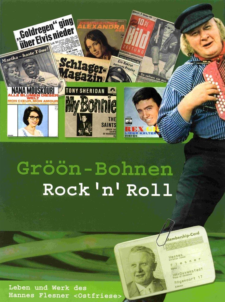 Gröön-Bohnen-Rock'n'Roll: Leben und Werk des Hannes Flesner (Ostfriese)