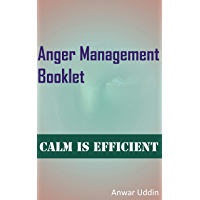 Anger Management Booklet: Calm Is Efficient (English Edition)