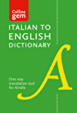 Collins Italian to English (One Way) Dictionary Gem Edition: A portable, up-to-date Italian dictionary (Collins Gem)