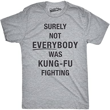 e277f228d Mens Surely Not Everybody was Kung Fu Fighting Tshirt Funny Karate Tee for  Guys (Heather