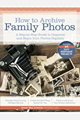 How to Archive Family Photos: A Step-by-Step Guide to Organize and Share Your Photos Digitally Kindle Edition