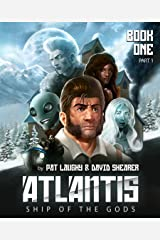 Atlantis Ship of the Gods Book 1 Part 1: The River of Life Kindle Edition