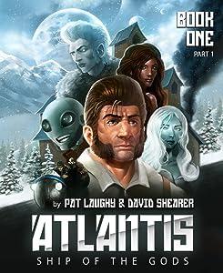 Atlantis Ship of the Gods Book 1 Part 1: The River of Life