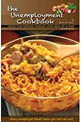 The Unemployment Cookbook, Second Edition: Ideas for Feeding Families One Meal at a Time Kindle Edition