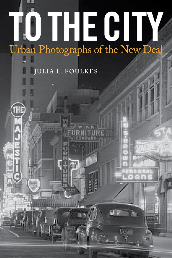 To The City: Urban Photographs of the New Deal (Urban Life, Landscape and Policy) ebook