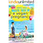 Plantfed Mama's Holistic Guide to a Vegan Pregnancy