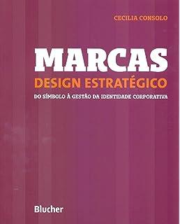 43b2346ba Marcas. Design Estratégico  do Símbolo à Gestão da Identidade Corporativa