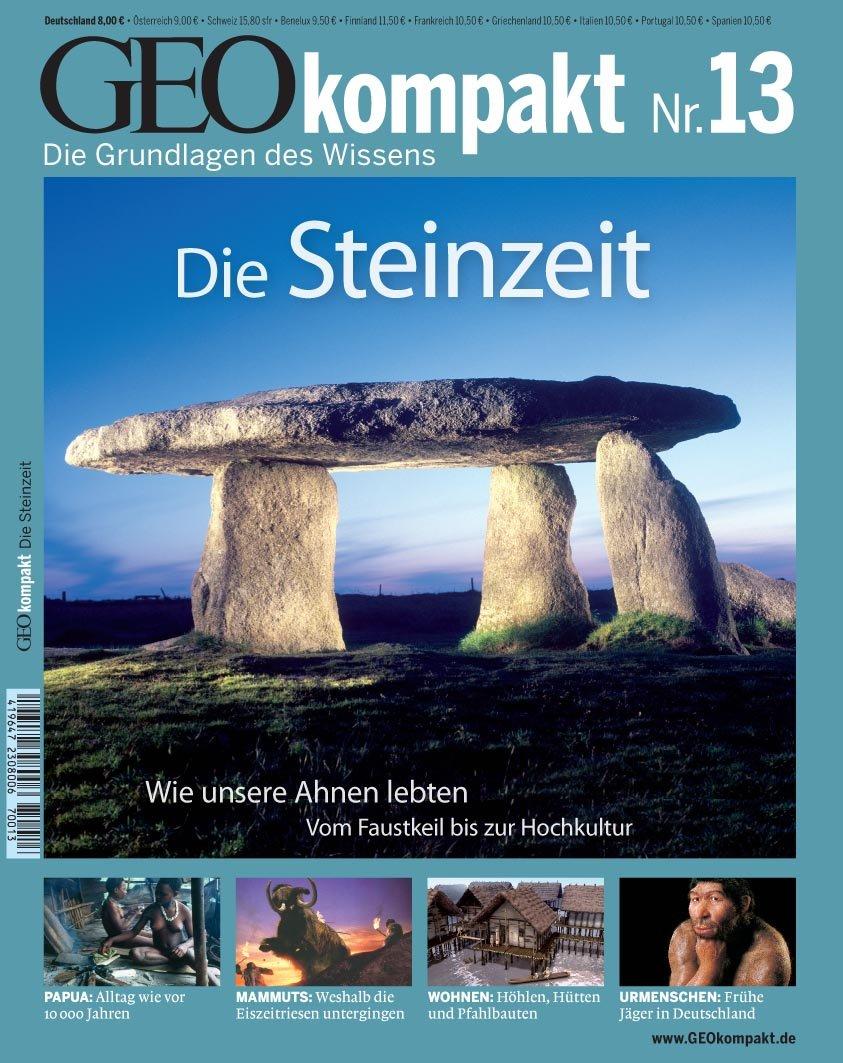 GEO Kompakt 13/07: Die Steinzeit. Wie unsere Ahnen lebten - Vom Faustkeil bis zur Hochkultur