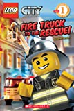 Fire Truck to the Rescue! (LEGO City, Scholastic Reader: Level 1)