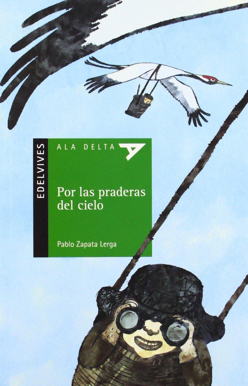 Por las praderas del cielo / On the plains of heaven (Ala Delta: Serie Verde / Hang Gliding: Green Series) (Spanish Edition) pdf epub