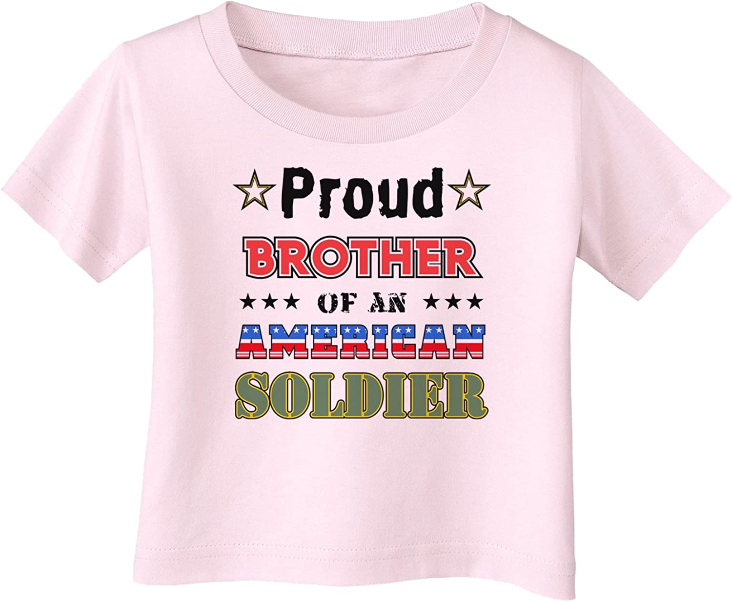 Proud Brother of an American Soldier Infant T-Shirt