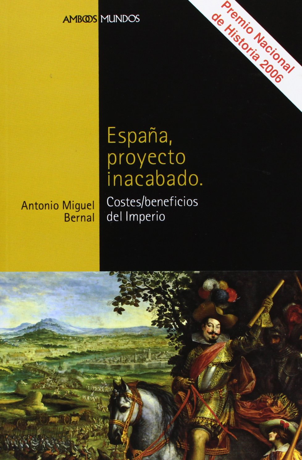 ESPAÑA, PROYECTO INACABADO: Costes/beneficios del Imperio Ambos ...