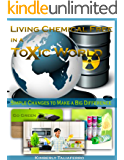 Living Chemical Free in a Toxic World: Simple Changes to Make a Big Difference