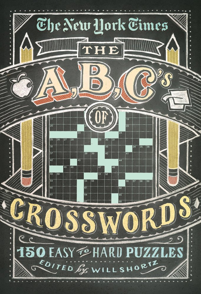 The New York Times ABCs of Crosswords: 200 Easy to Hard Puzzles (The New York Times Crossword Puzzles) pdf epub