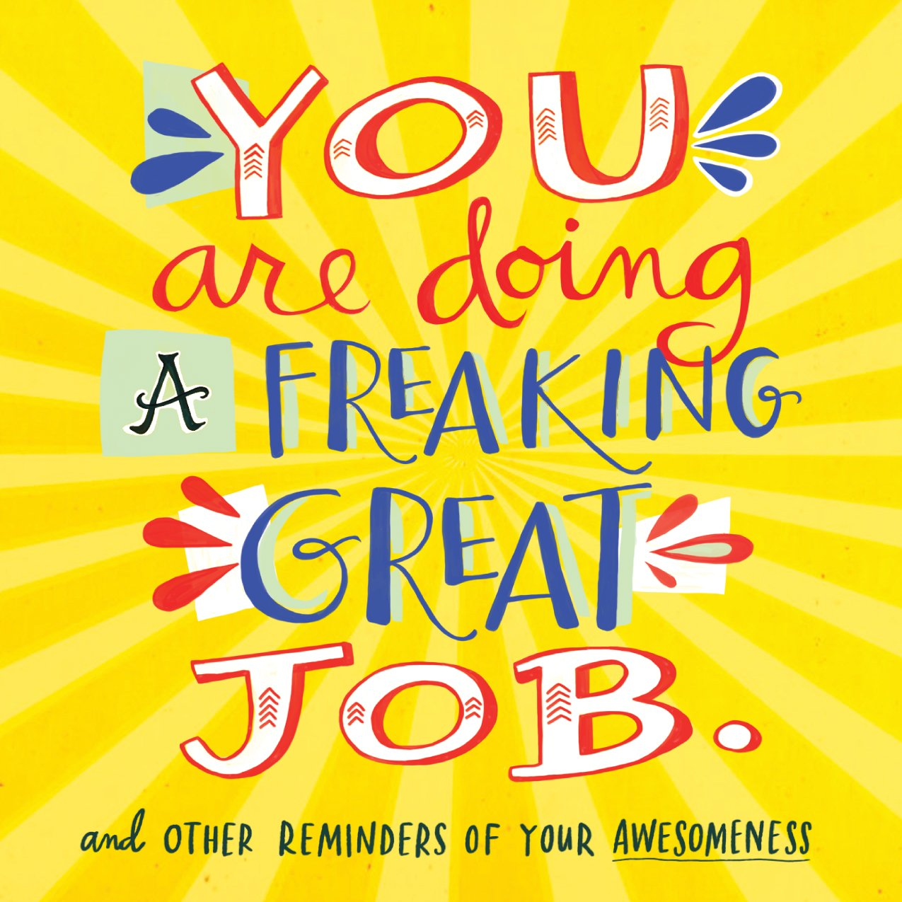 Great Job Quotes You Are Doing a Freaking Great Job.: And Other Reminders of Your  Great Job Quotes