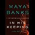 In His Keeping: A Slow Burn Novel (Slow Burn Novels)
