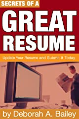 Secrets of a Great Resume: Update Your Resume and Submit it Today Kindle Edition