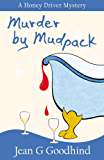 Murder By Mudpack - a Honey Driver Mystery #6 (A Honey Driver Murder Mystery)