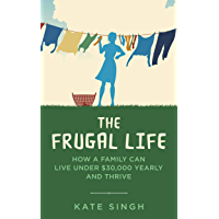The Frugal Life: How a Family Can Live Under $30,000 and Thrive