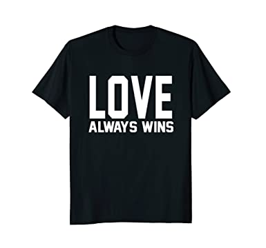 Love Always Wins Quotes Enchanting Amazon Love Always Wins Inspirational Quotes Graphic Gift T