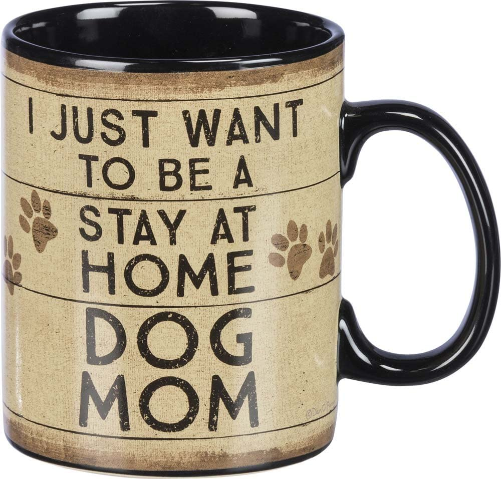 Primitives by Kathy Mug - I Just Want To Be A Stay At Home Dog Mom