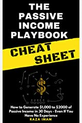 The Passive Income Playbook Cheat Sheet: How to Generate $1,000 to $2000 of Passive Income in 30 Days - Even If You Have No Experience Kindle Edition
