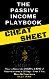 The Passive Income Playbook Cheat Sheet: How to Generate 1,000 to 2000 of Passive Income in 30 Days - Even If You Have No Experience