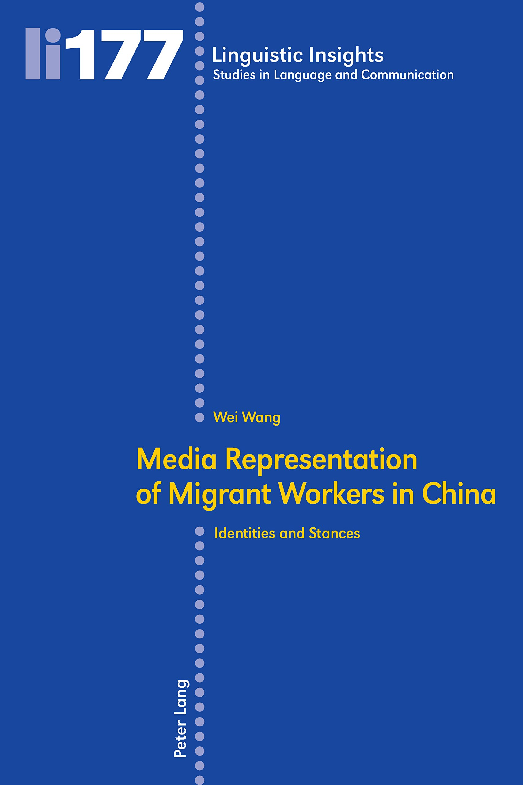 Media representation of migrant workers in China: Identities and stances (Linguistic Insights) by Peter Lang AG, Internationaler Verlag der Wissenschaften