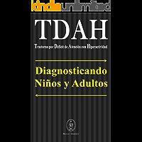TDAH – Trastorno por Déficit de Atención con Hiperactividad. Diagnosticando Niños y Adultos