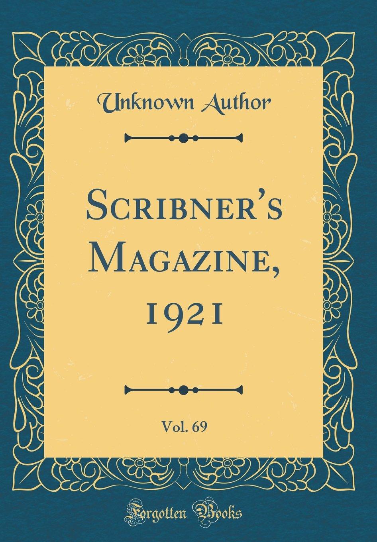 Download Scribner's Magazine, 1921, Vol. 69 (Classic Reprint) PDF