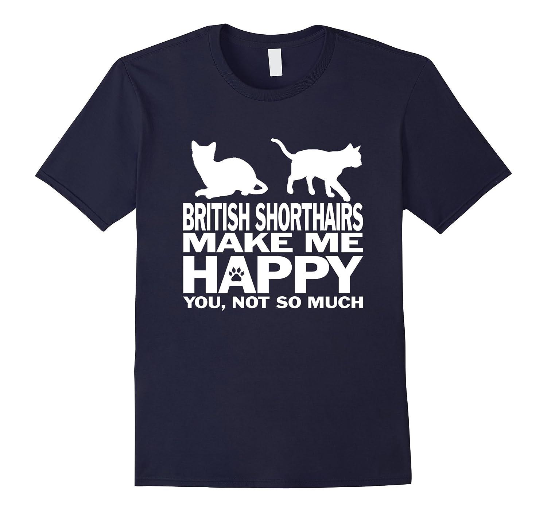 British Shorthairs Make Me Happy T-shirt-sdu