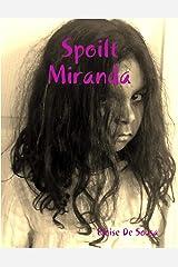 Spoilt Miranda Kindle Edition